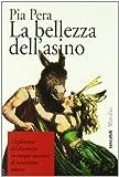 51YH92x8BzL._SL160_ Recensione di La bellezza dell'asino e altri racconti di Pia Pera Recensioni libri