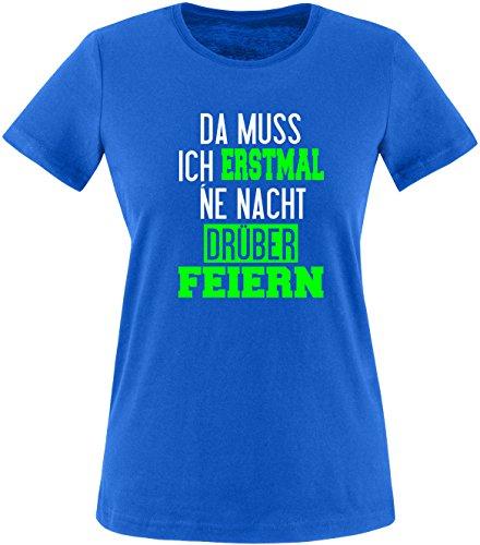 Luckja Da muss ich erstmal ne Nacht drüber Feiern Damen Rundhals T-Shirt Royal/Weiss/Neongruen