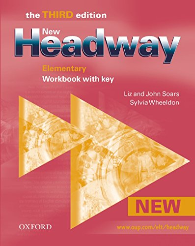 New Headway 3rd edition Elementary. Workbook with Key: Workbook with Key Elementary level (New Headway Third Edition)