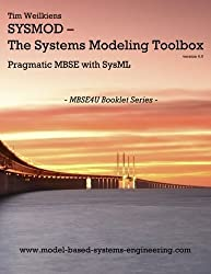 SYSMOD - The Systems Modeling Toolbox - Pragmatic MBSE with SysML by Tim Weilkiens (2015-12-11)