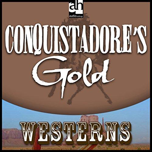 Conquistadore's Gold  Audiolibri