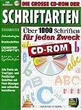 Die große CD-ROM der Schriftarten, 1 CD-ROMÜber 1000 Schriften für jeden Zweck. Für Windows 3.1x/95