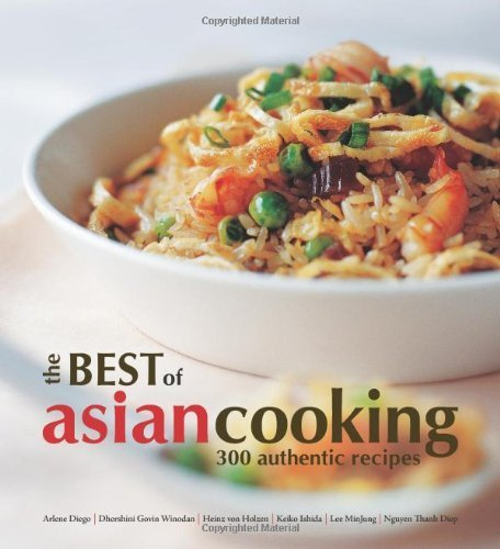 The Best Of Asian Cooking: 300 Authentic Recipes by Marshall Cavendish (2010) Paperback