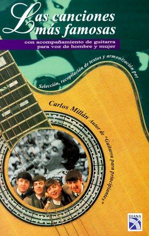 Descargar Libro Las Canciones Mas Famosas: Con Acompanamiento de Guitara Para Voz de Hombre y Mujer = Most Popular Latin Songs W/Guitar Chords for Male/Female Voice de Carlos Millan