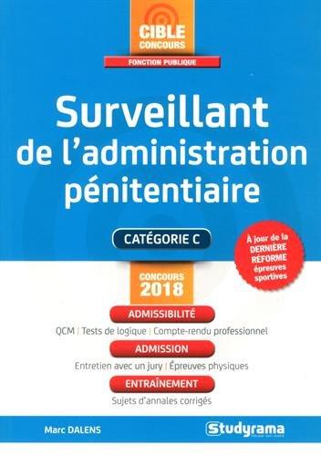 Surveillant de l'administration pénitentiaire - Concours 2018 par Marc Dalens