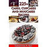225+ Cakes, CupCakes and MugCakes Recipes: Tasty recipes guaranted ! (English Edition)