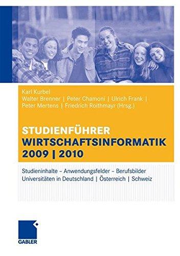 Studienführer Wirtschaftsinformatik: Das Fach, das Studium, die Universitäten, die Perspektiven