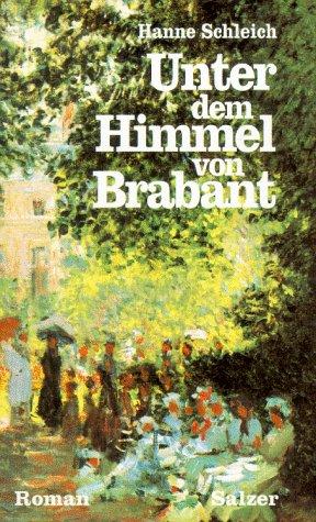 Unter dem Himmel von Brabant. Roman