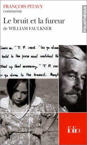 Le bruit et la fureur de William Faulkner