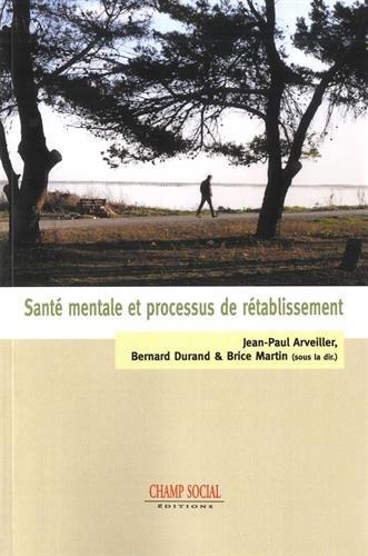 Santé mentale et processus de rétablissement par Jean-Paul Arveiller