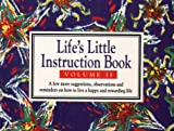 Life's Little Instruction Book: Volume II: A Few More Suggestions, Observations and Reminders on How to Live a Happy and Rewarding Life v. 2