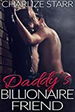 Daddy's Billionaire Friend (Daddy's Best Friend Book 6)