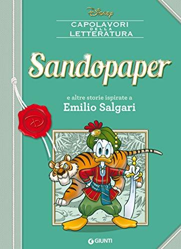 Sandopaper: e altre storie ispirate a Emilio Salgari (Letteratura a fumetti Vol. 3)
