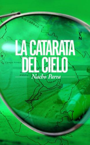 La Catarata del Cielo (Nunca dejes de viajar nº 2) por Nacho Parra