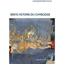 Brève histoire du Cambodge: Le pays des Khmers rouges (Je est ailleurs t. 1)