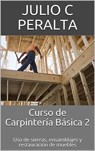 Curso de Carpintería Básica 2: Uso de sierras, ensamblajes y restauración de muebles
