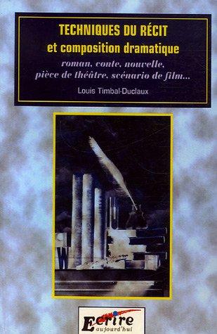 Techniques du récit et composition dramatique : Roman, conte, nouvelle, pièce de théâtre, scénario de film.