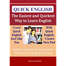 Quick English -The Easiest and Quickest  Way to Learn English (English Edition)