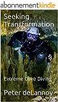 Seeking Transformation: Extreme Cave...