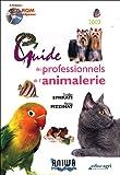 Guide des professionnels de l'animalerie (CD Inclus)