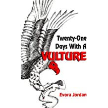 Twenty One Days With a Vulture