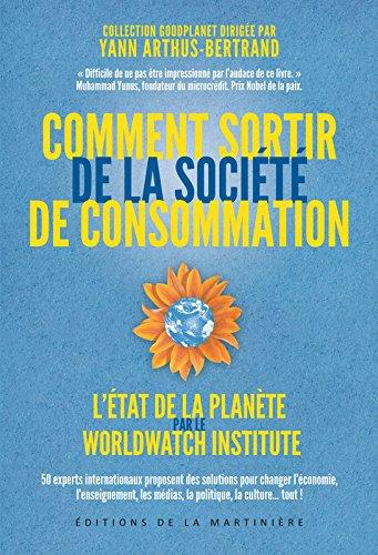 Comment sortir de la société de consommation. L'état de la planète par le Worldwatch Institute