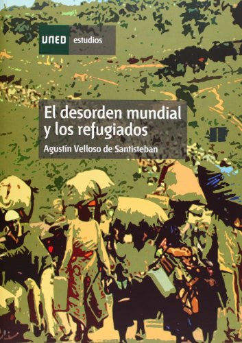 El Desorden Mundial y los Refugiados (ESTUDIOS DE LA UNED)