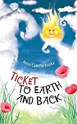 Ticket to Earth and Back by Dr. Anna Kupka (2014-02-21)