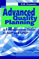 Advanced Quality Planning: A Commonsense Guide to AQP and APQP (Productivity's Shopfloor)