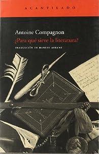 ¿Para qué sirve la literatura? par Antoine Compagnon