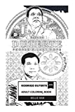 Rodrigo Duterte Adult Coloring Book: The Philippines President and Political Icon, Autocratic Ruler and Trumps Friend Inspired Adult Coloring Book