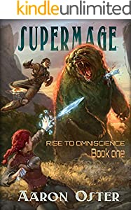 Supermage (Rise to Omniscience Book 1)