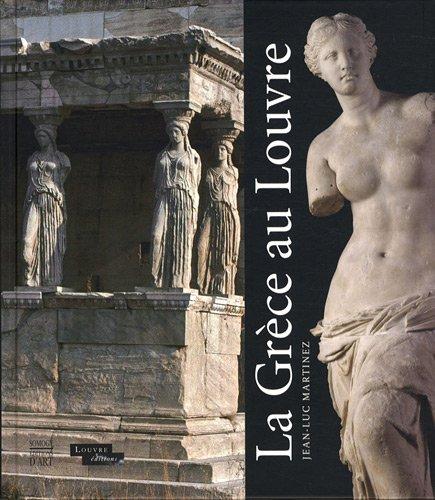 La Grèce au Louvre par Jean-Luc Martinez