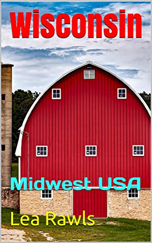 Wisconsin: Midwest USA (Photo Book Book 253) (English Edition)