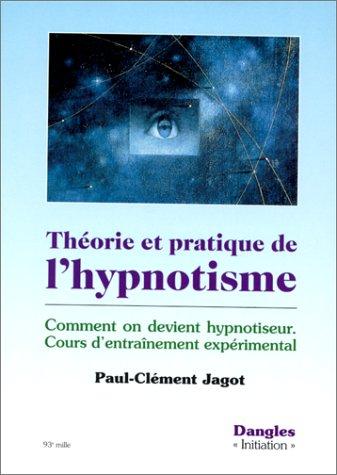 Théorie et pratique de l'hypnotisme : Comment on devient hypnotiseur, Cours d'entrainement expériemntal