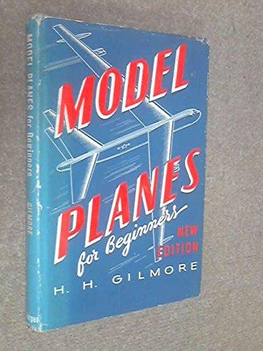 Model Planes for Beginners por Horace H. Gilmore