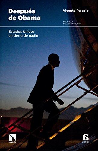 Después de Obama: Estados Unidos en tierra de nadie por Vicente Palacio
