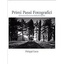 Primi passi fotografici: Comincia il cammino nella fotografia (Italian Edition)