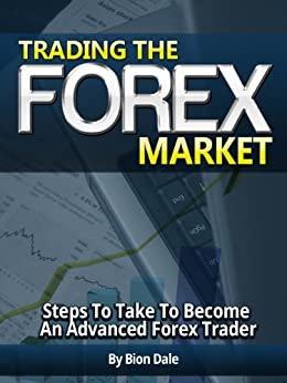 Trading The Forex Market (English Edition) di [Dale, Bion]