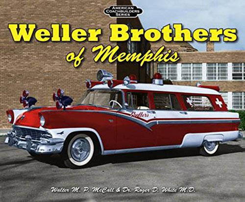 Weller Brothers of Memphis: Photo Archive (American Coachbuilders)