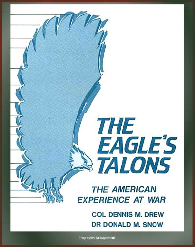 the-eagles-talons-the-american-experience-at-war-us-war-history-american-revolution-civil-war-world-