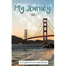 My Journey USA:  Reisetagebuch USA zum selberschreiben