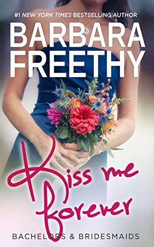Kiss Me Forever (Bachelors & Bridesmaids #1) by Barbara Freethy