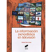 La información periodística en televisión (Ciencias de la Información. Documentación)