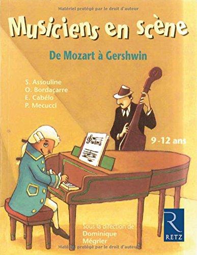 Musiciens en scène : De Mozart à Gershwin par Collectif