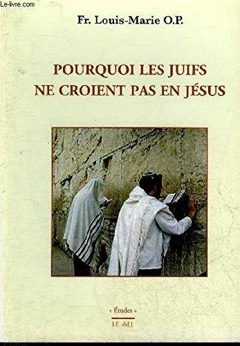 Pourquoi les Juifs Ne Croient Pas en Jesus