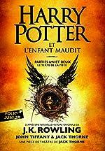 Harry Potter et l'Enfant Maudit - Parties une et deux de J. K. Rowling