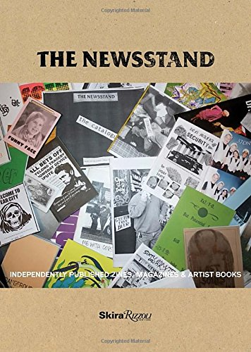 The newsstand: independently published: zines, magazines, journals, and artist books