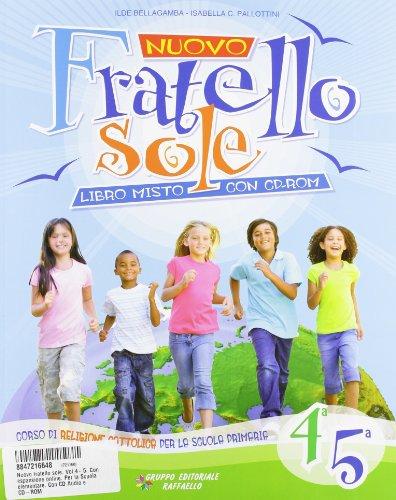 Nuovo fratello sole. Vol 4-5. Per la Scuola elementare. Con CD Audio. Con CD-ROM. Con espansione online