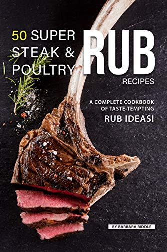 ltry Rub Recipes: A Complete Cookbook of Taste-Tempting Rub Ideas! (English Edition) ()